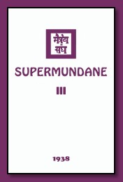 SUPERMUNDANE III (and IV)