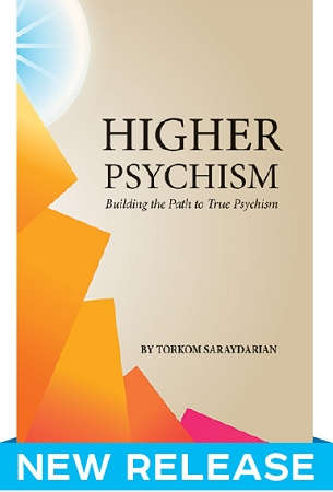 HIGHER PSYCHISM: BUILDING THE PATH TO TRUE PSYCHISM
