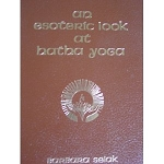 ESOTERIC LOOK AT HATHA YOGA , AN (Barbara Selak) - rare edition (out of print)