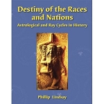 DESTINY OF THE RACES AND NATIONS: Astrological & Ray Cycles in History