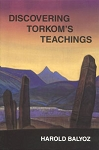 DISCOVERING TORKOM'S TEACHINGS (Harold  Balyoz)
