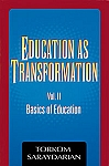 EDUCATION AS TRANSFORMATION, Vol 2: Basics of Education