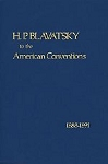 H. P. BLAVATSKY TO THE AMERICAN CONVENTIONS