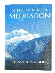 IN THE HOURS OF MEDITATION  (Frank Alexander)
