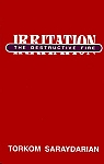IRRITATION, THE DESTRUCTIVE FIRE