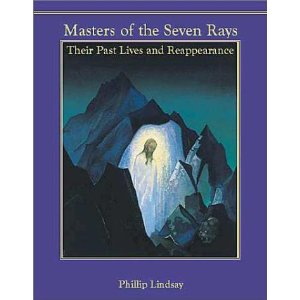 MASTERS OF THE SEVEN RAYS: Their Pasts Lives and Reappearance (Phillip Lindsay)