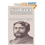 SADHANA: THE REALIZATION OF LIFE (Rabrindanath Tagore)