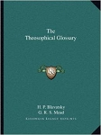 THEOSOPHICAL GLOSSARY