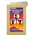 THREE REMARKABLE WOMEN (Harold Balyoz)
