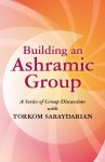 BUILDING AN ASHRAMIC GROUP
