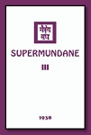 SUPERMUNDANE III (and IV) (softcover)