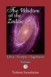 WISDOM OF THE ZODIAC, VOLUME 3, THE