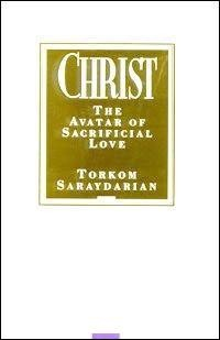 CHRIST, THE AVATAR OF SACRIFICIAL LOVE  (Hardcover)
